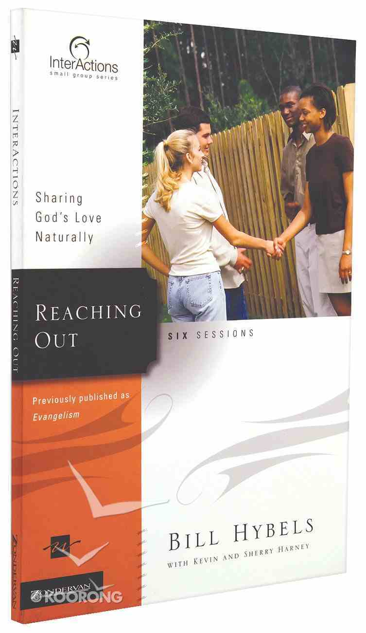 Interactions: Reaching Out - Sharing God's Love Naturally (Interactions Small Group Series) Paperback
