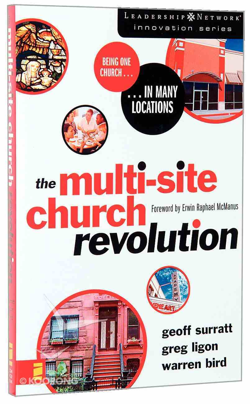 The Multi-Site Church Revolution (Leadership Network Innovation Series) Paperback