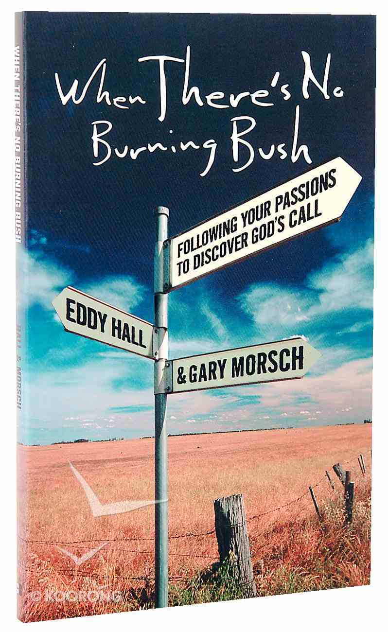 When There's No Burning Bush Paperback