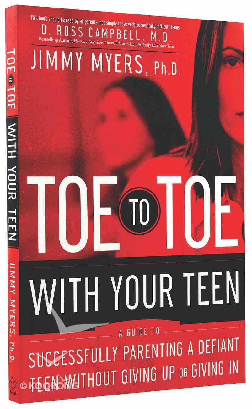 Toe to Toe With Your Teen Paperback