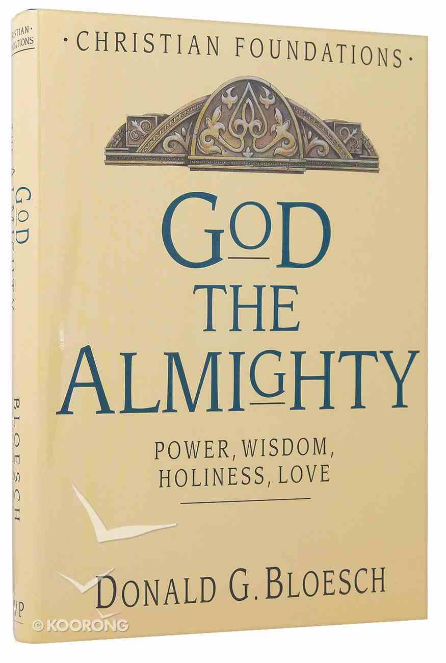 God the Almighty (#03 in Christian Foundations Series) Hardback