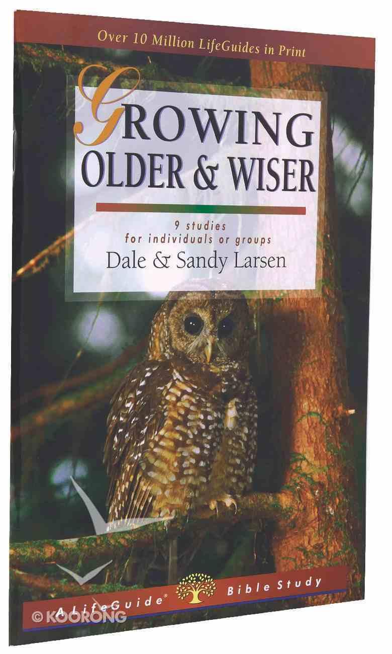 Growing Older & Wiser (Lifeguide Bible Study Series) Paperback