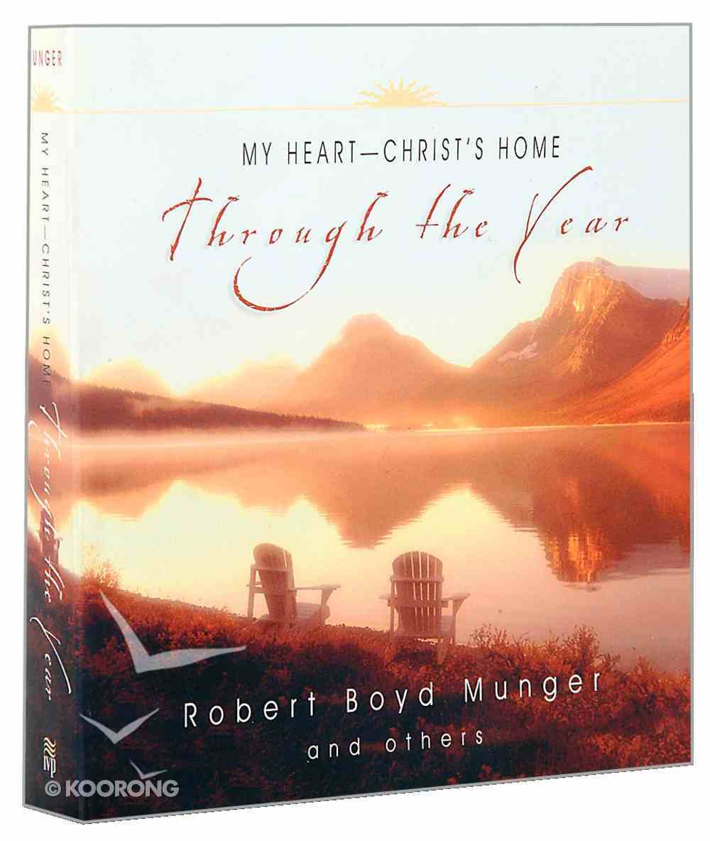 My Heart-Christ's Home Through the Year (Through The Year Series) Paperback