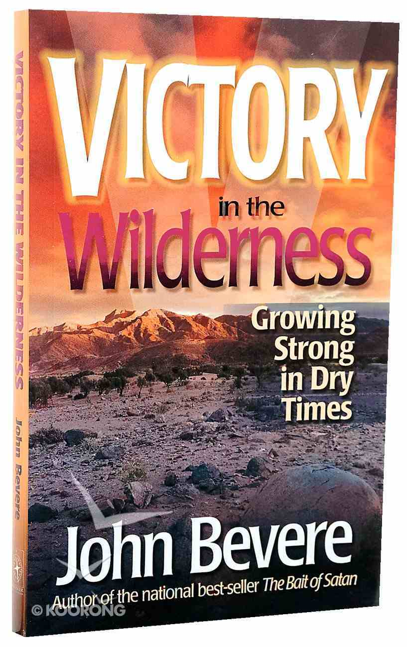 Victory in the Wilderness: Understanding God's Season of Preparation Paperback