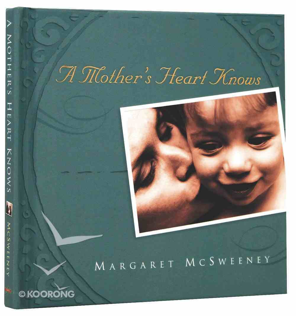 A Mother's Heart Knows Hardback