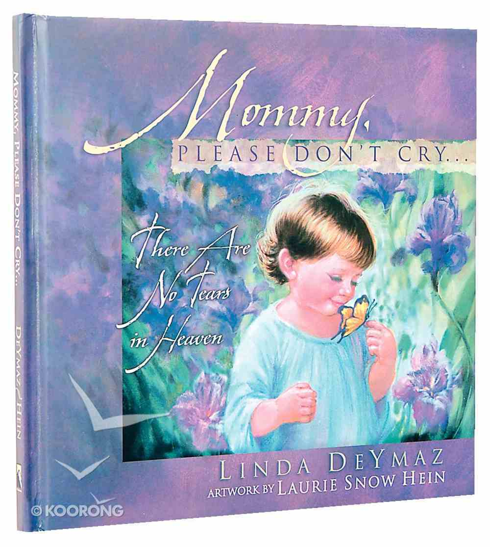 Mommy, Please Don't Cry... Hardback