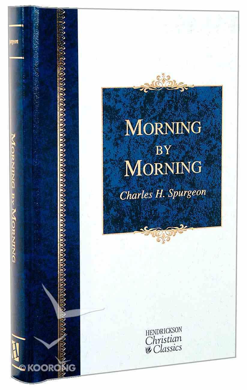 Morning By Morning (Hendrickson Christian Classics Series) Hardback
