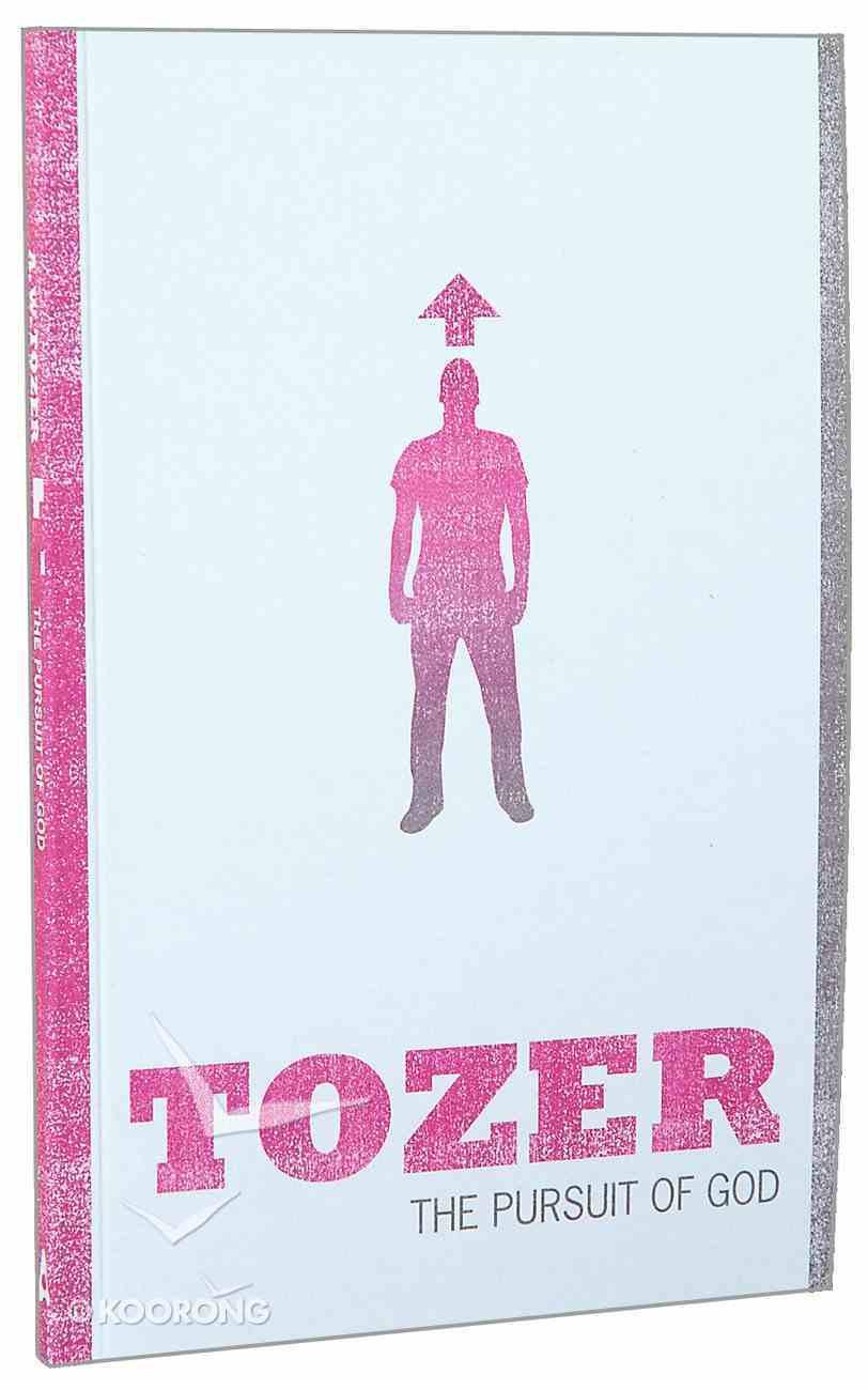 The Pursuit of God (Tozer Classics Series) Paperback