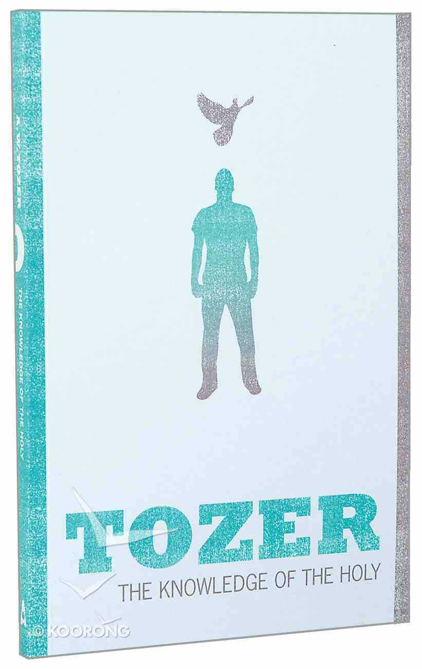 Knowledge of the Holy (Tozer Classics Series) Paperback