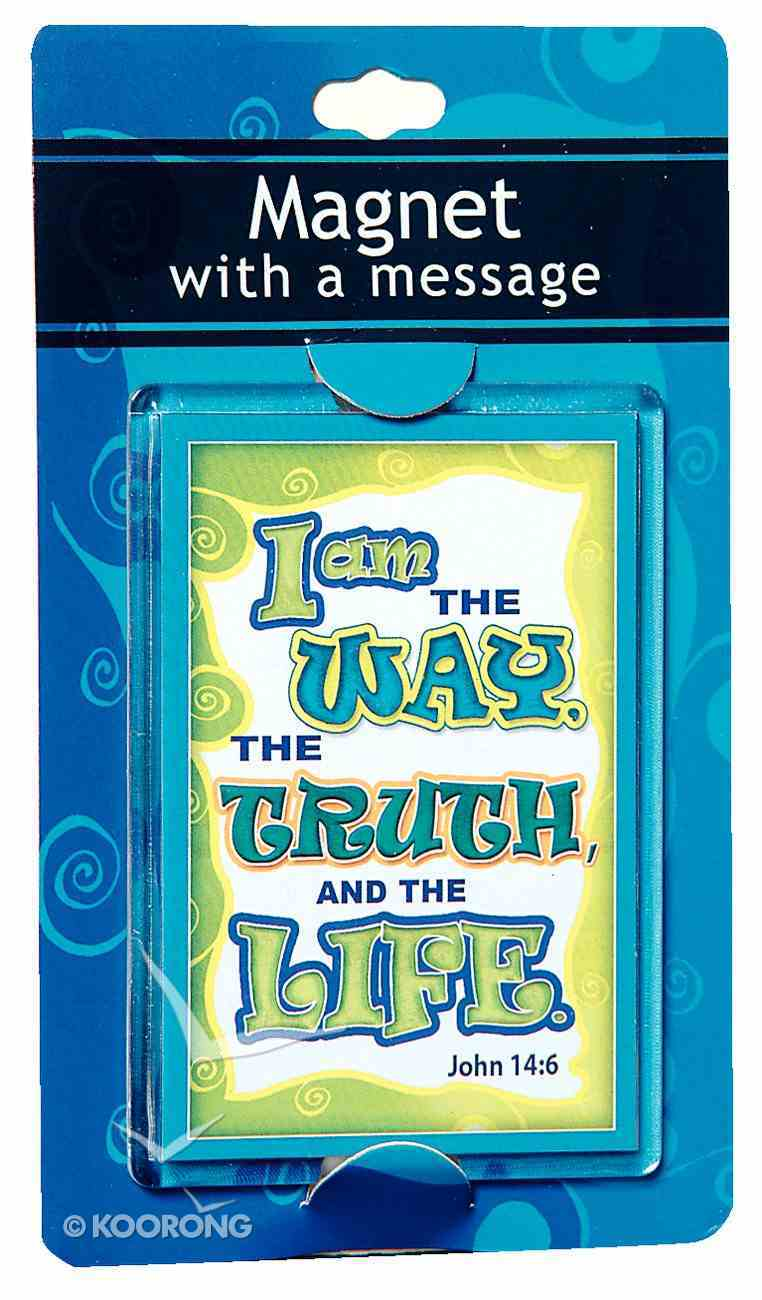 Large Acrylic Magnet: I Am the Way the Truth and the Life Novelty