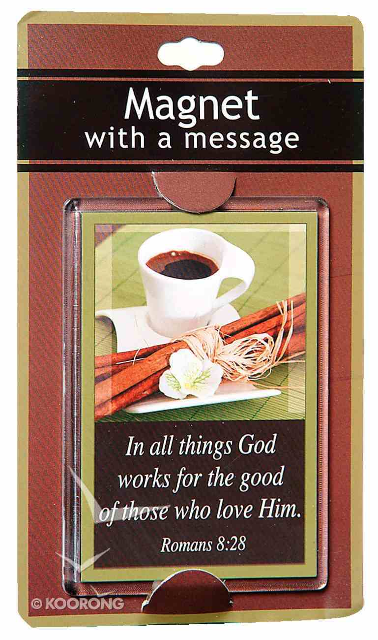 Large Acrylic Magnet: In All Things For the Good Novelty