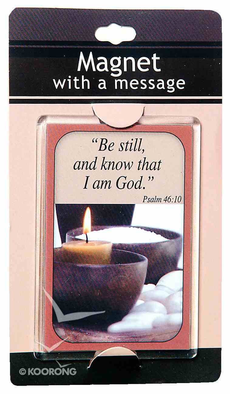 Large Acrylic Magnet: Be Still and Know That I Am God Novelty