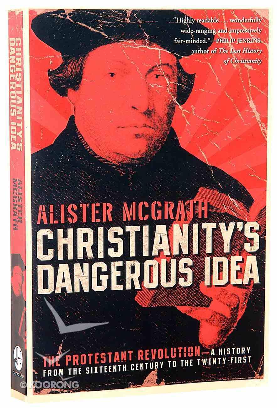 Christianity's Dangerous Idea Paperback