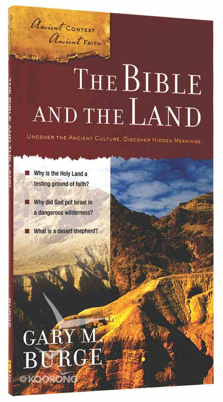 The Bible and the Land (Ancient Context, Ancient Faith Series) Paperback