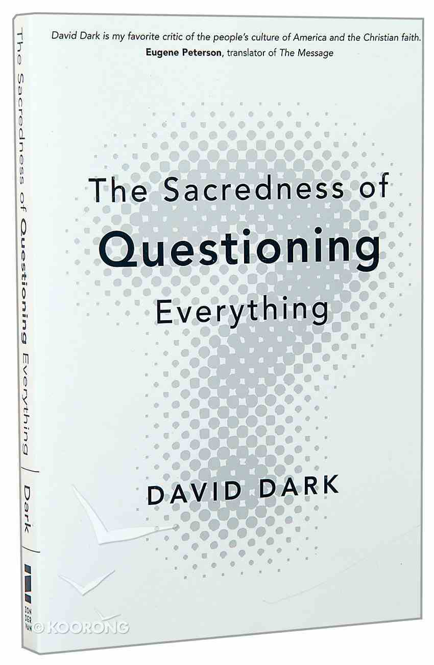 The Sacredness of Questioning Everything Paperback
