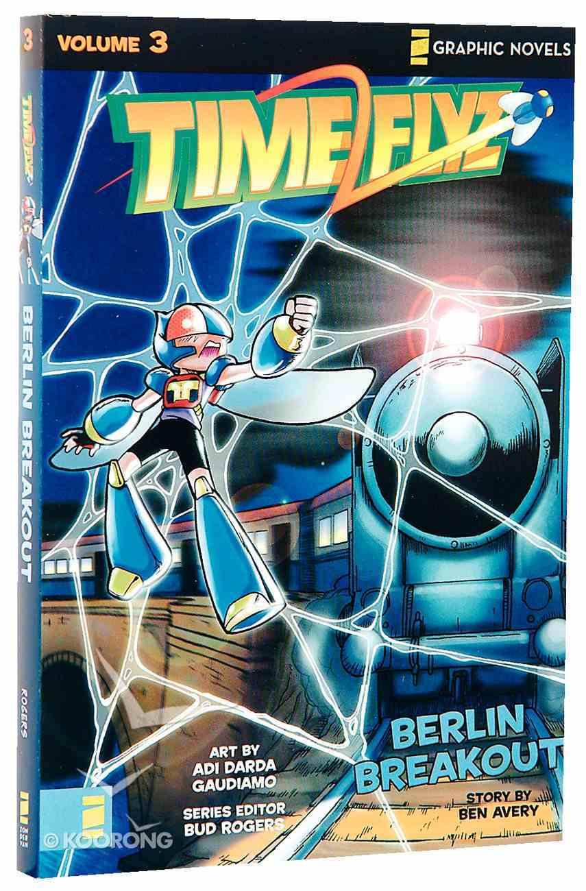 Berlin Breakout (Z Graphic Novel) (#03 in Timeflyz Series) Paperback
