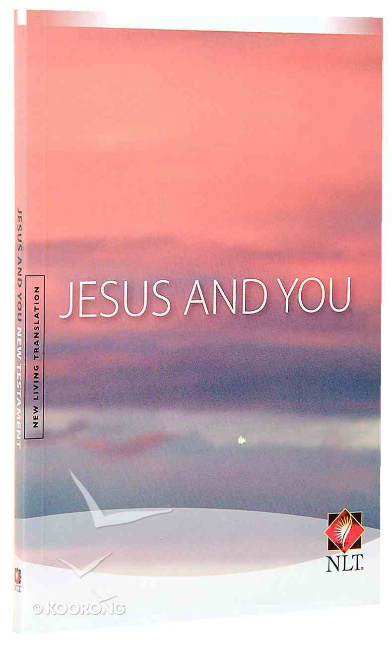 NLT Jesus and You Sunset New Testament Paperback