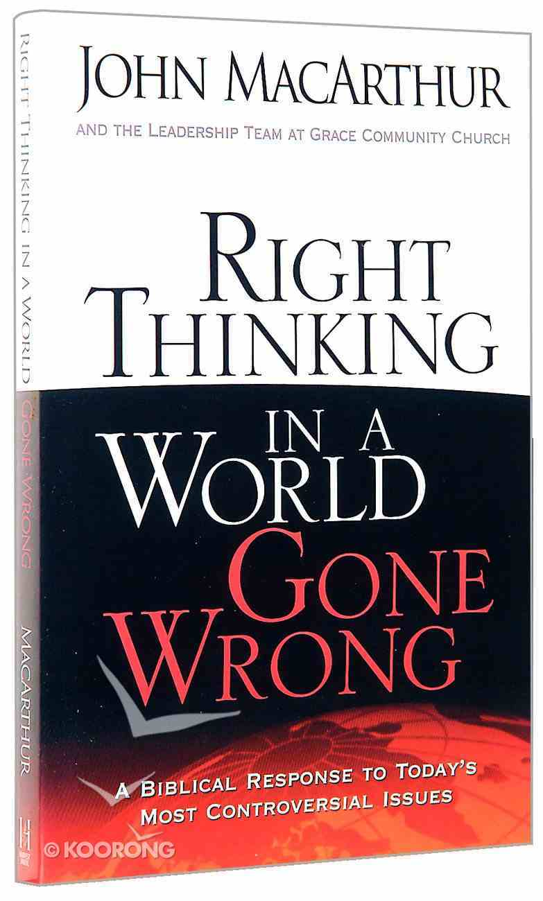 Right Thinking in a World Gone Wrong Paperback
