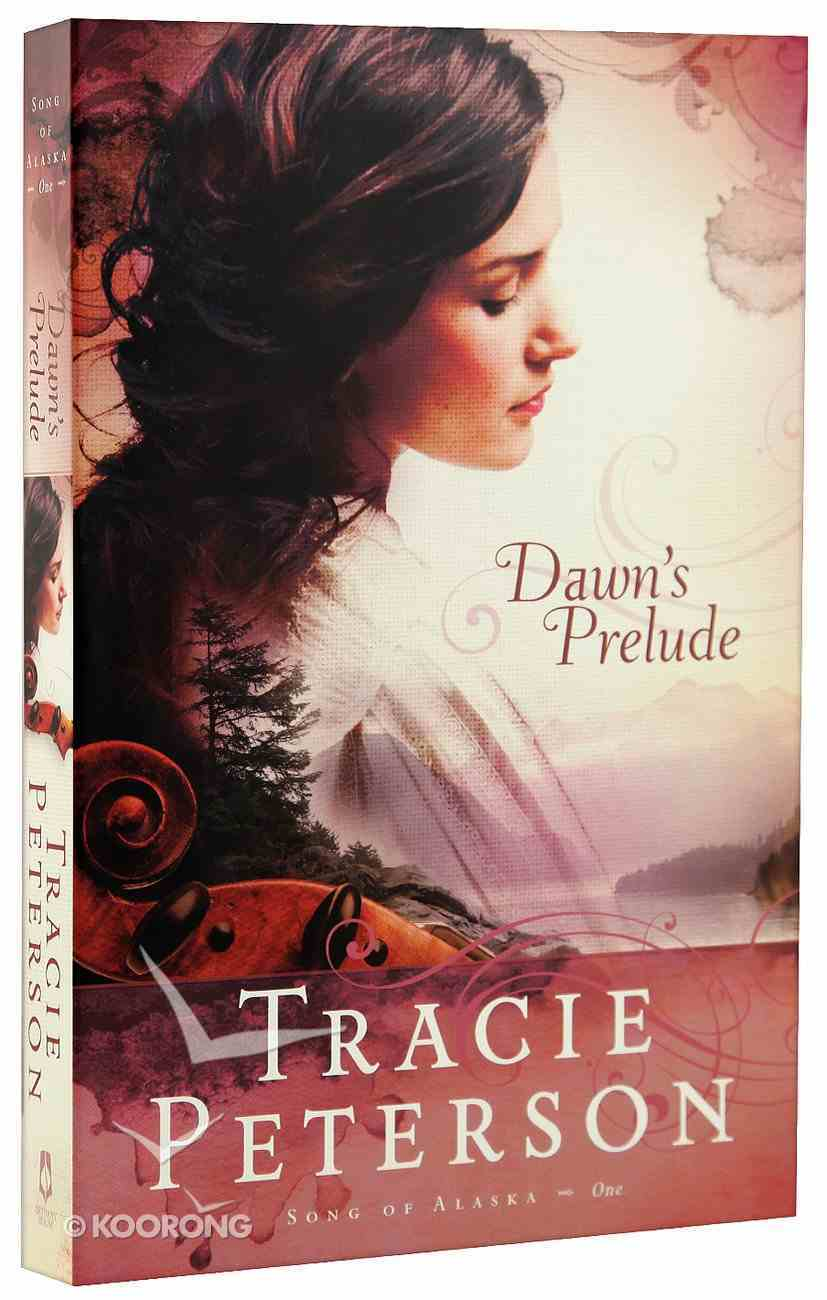 Dawn's Prelude (#01 in Song Of Alaska Series) Paperback