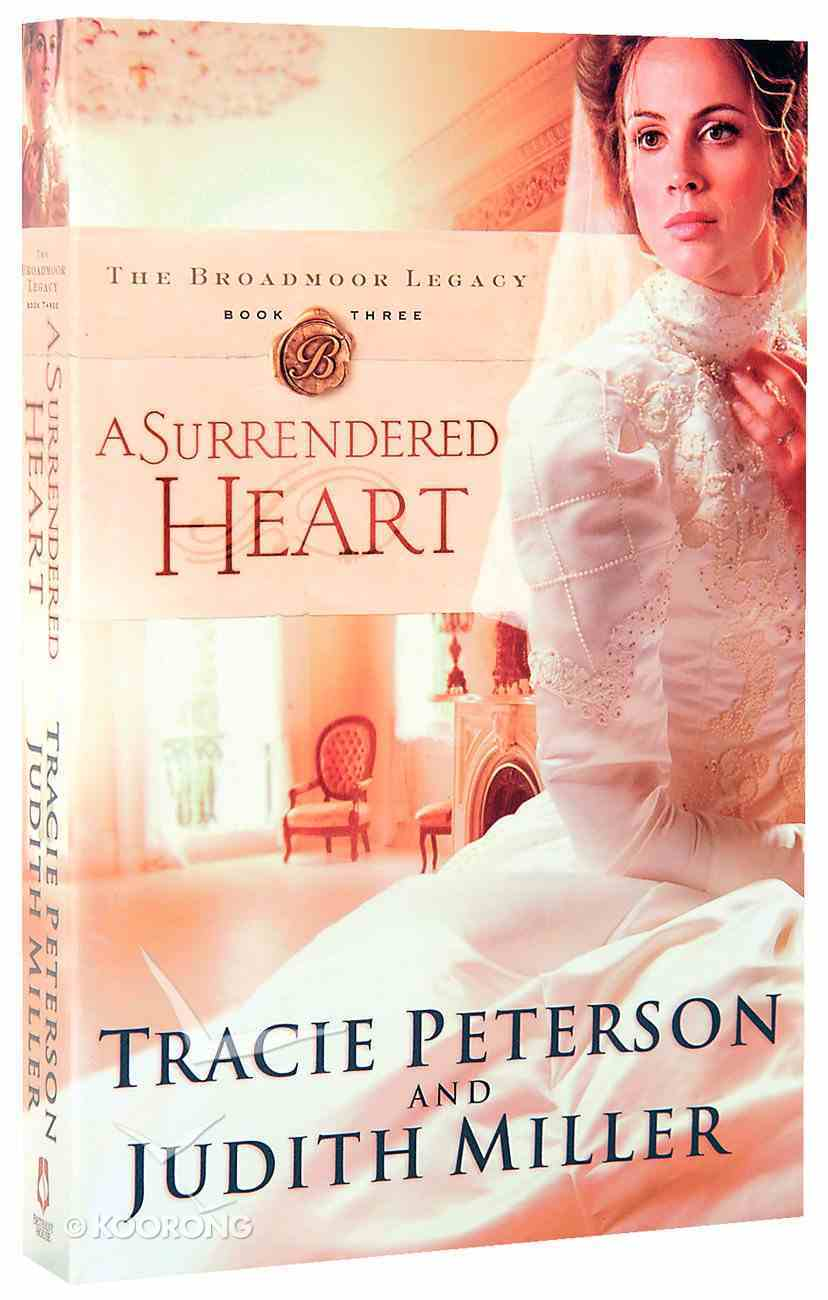 A Surrendered Heart (#03 in The Broadmoor Legacy Series) Paperback