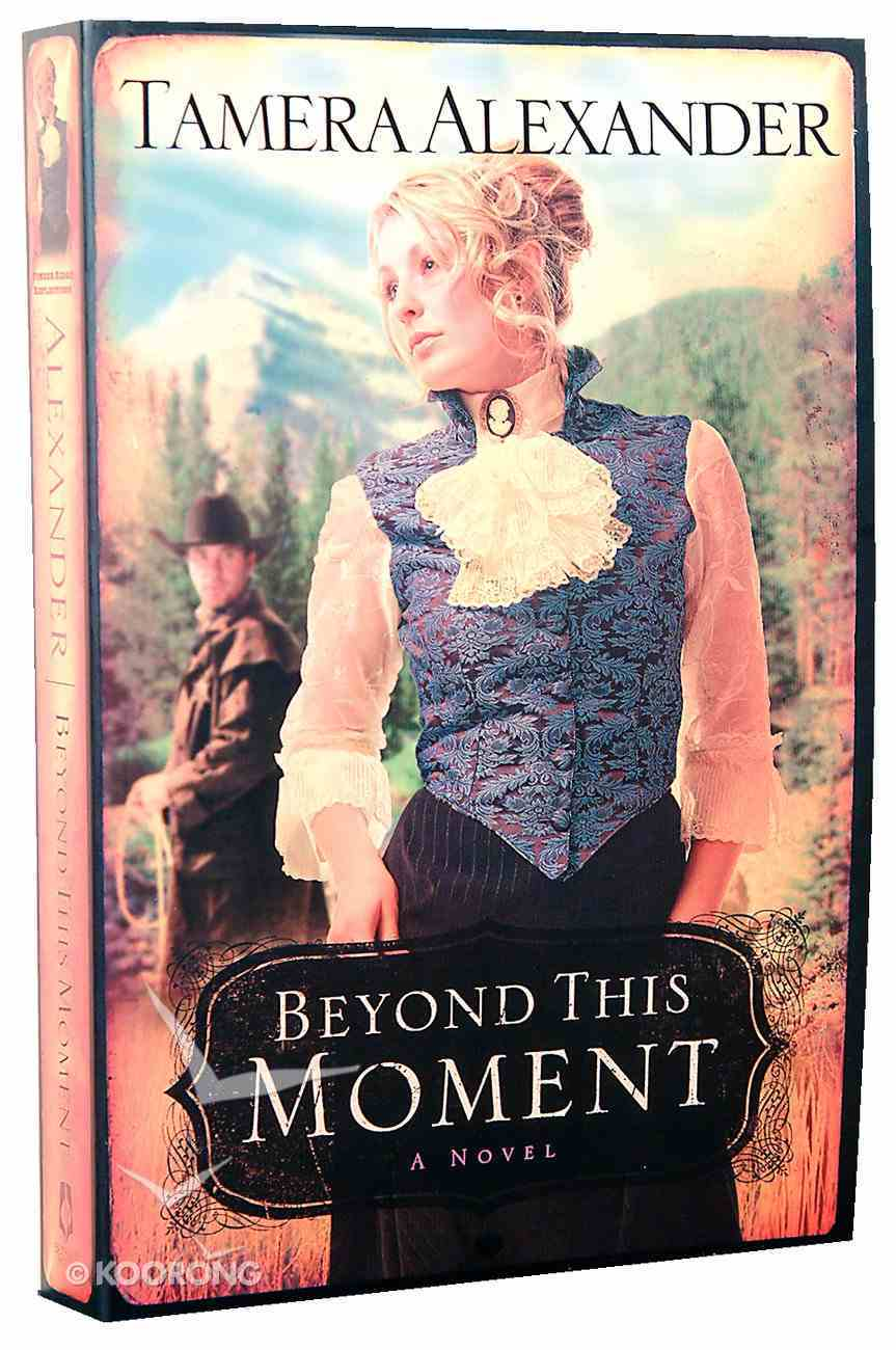 Beyond This Moment (#02 in Timber Ridge Reflections Series) Paperback