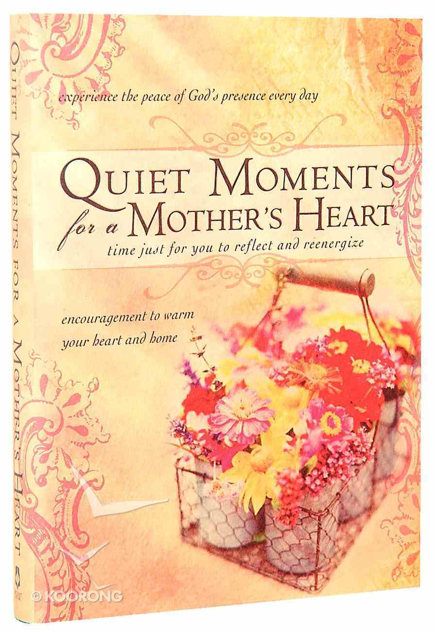 Quiet Moments For a Mother's Heart Hardback