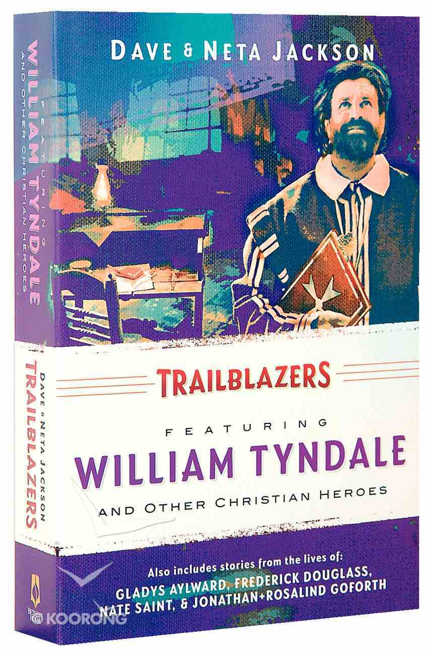 Stories From the Lives of William Tyndale and Other Christian Heroes (Trailblazer Series) Paperback