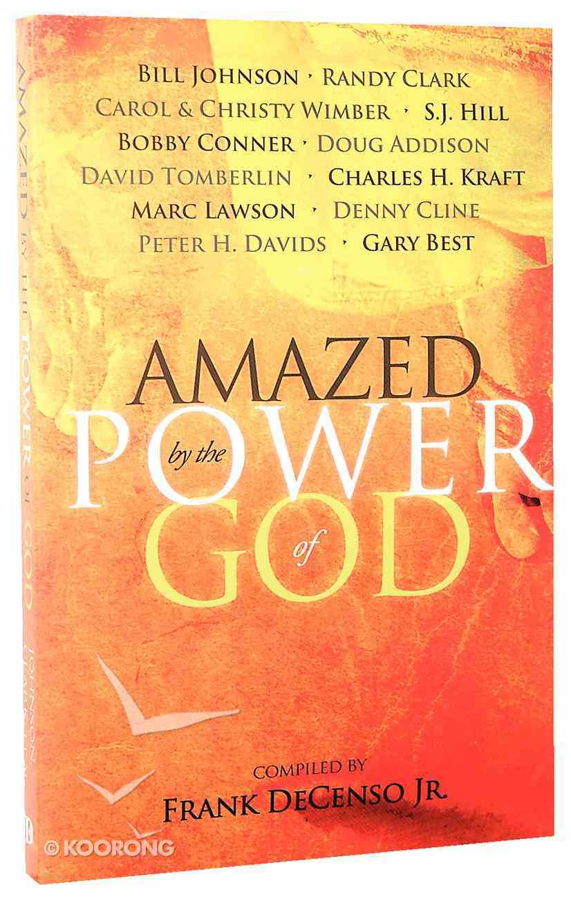 Amazed By the Power of God Paperback