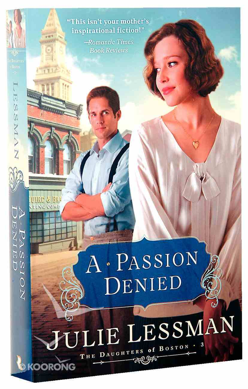 A Passion Denied (#03 in The Daughters Of Boston Series) Paperback