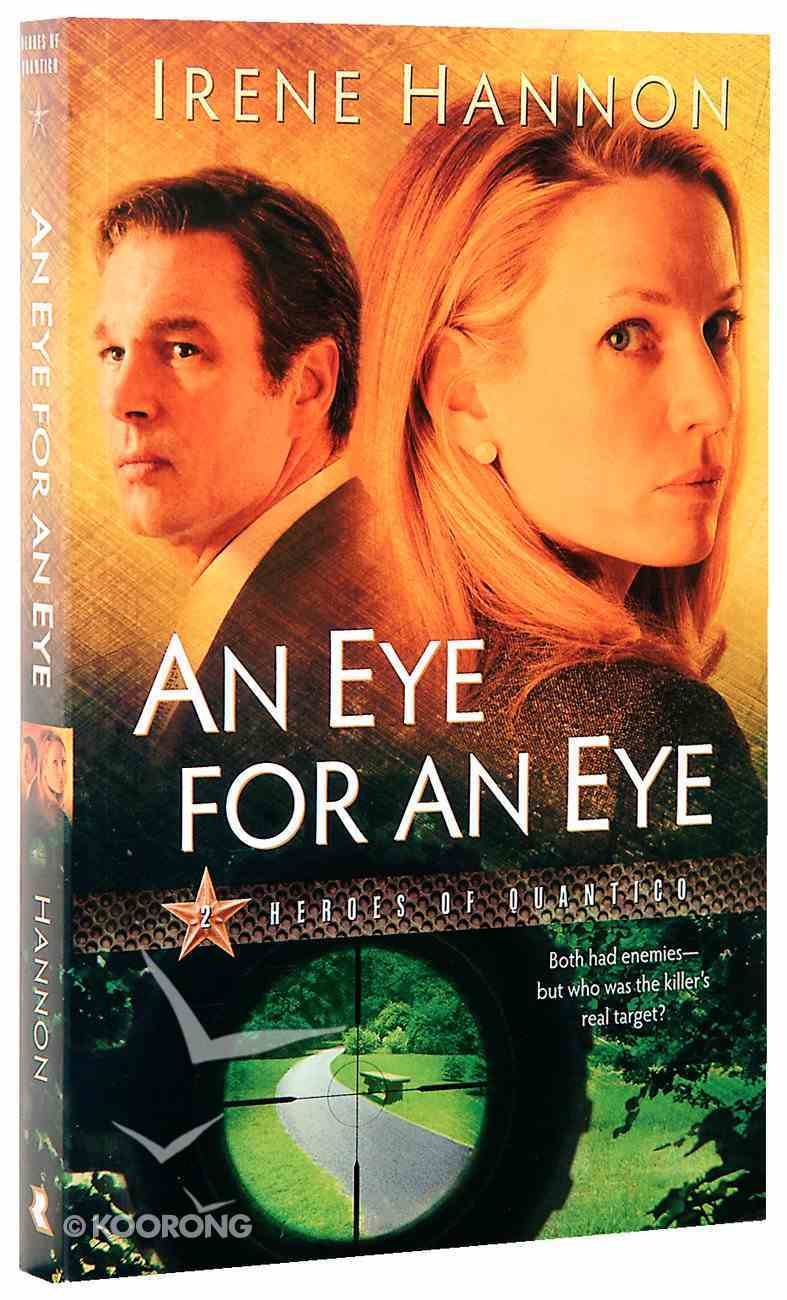 An Eye For An Eye (#02 in Heroes Of Quantico Series) Paperback
