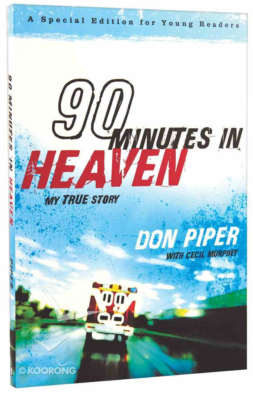 90 Minutes in Heaven - My True Story (Young Readers Edition Series) Paperback