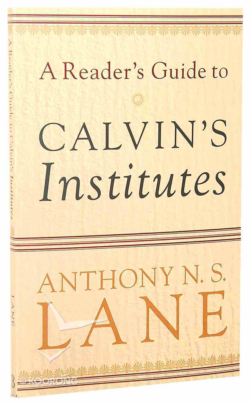 A Reader's Guide to Calvin's Institutes Paperback