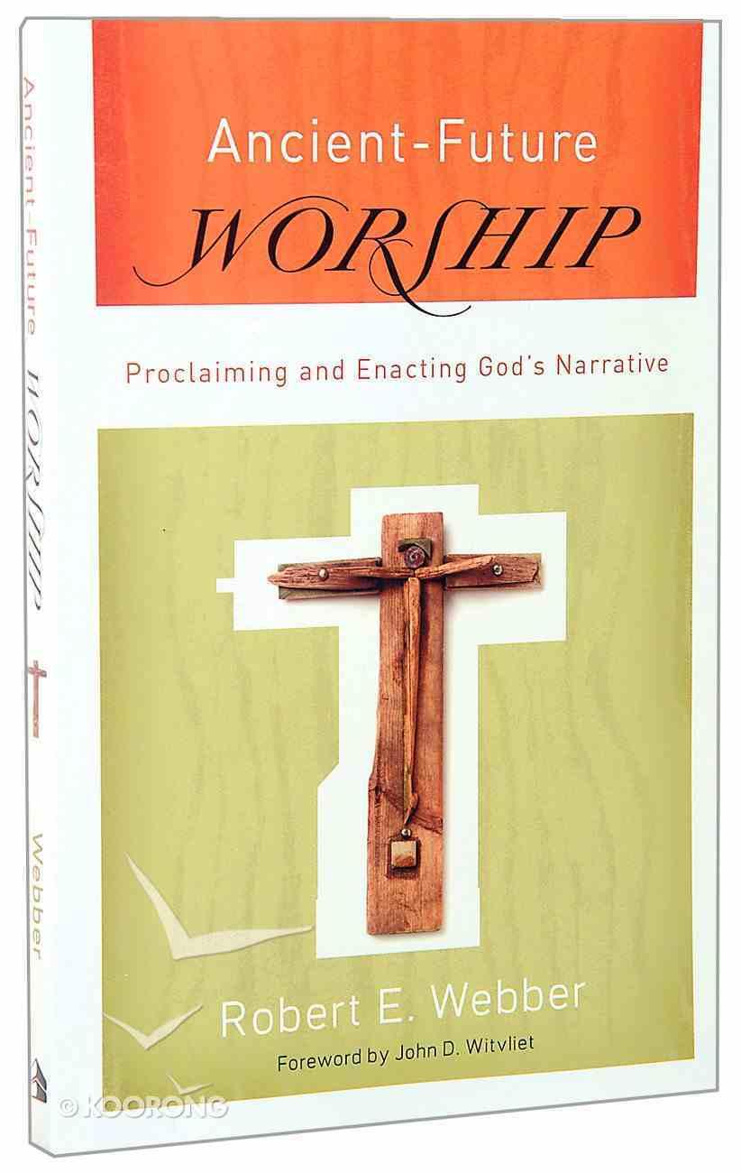 Ancient Future: Worship (Ancient-future Series) Paperback