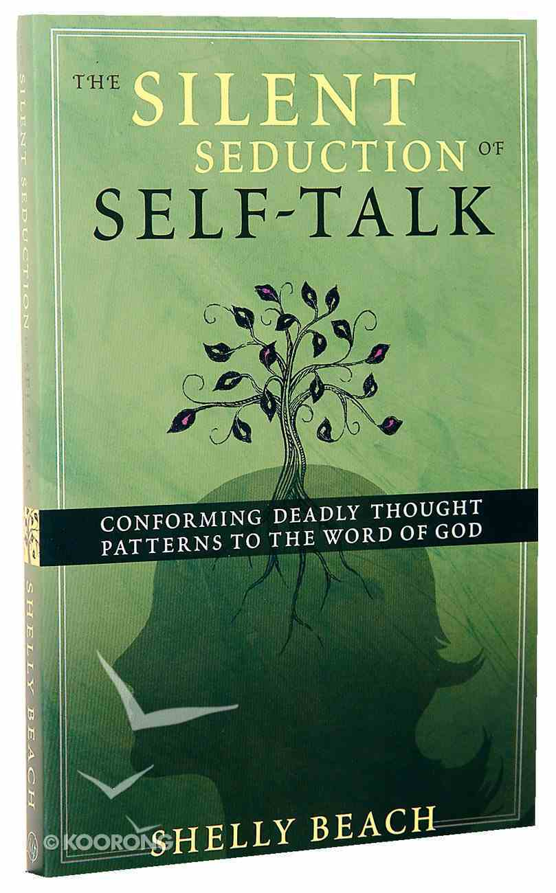 The Silent Seduction of Self-Talk Paperback
