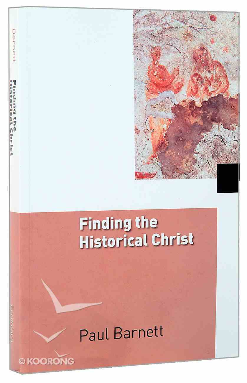 Finding the Historical Christ (#03 in After Jesus Series) Paperback
