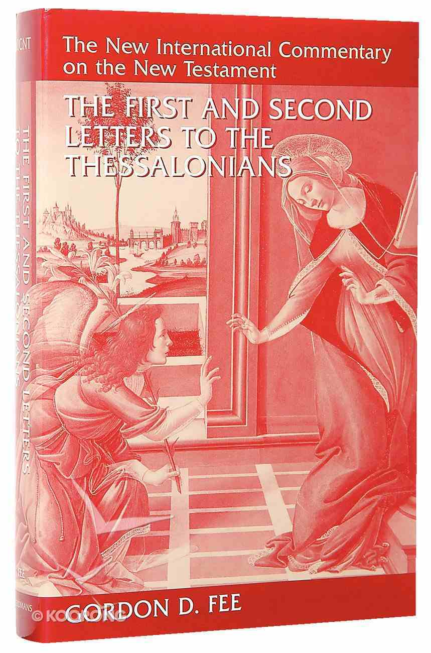 First and Second Letters to the Thessalonians (New International Commentary On The New Testament Series) Hardback