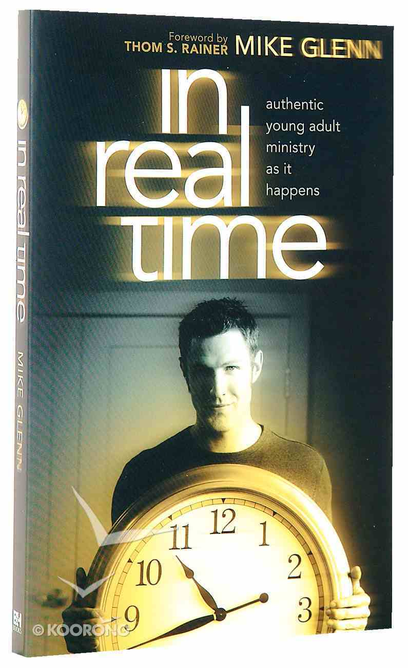 In Real Time: Authentic Young Adult Ministry as It Happens Paperback