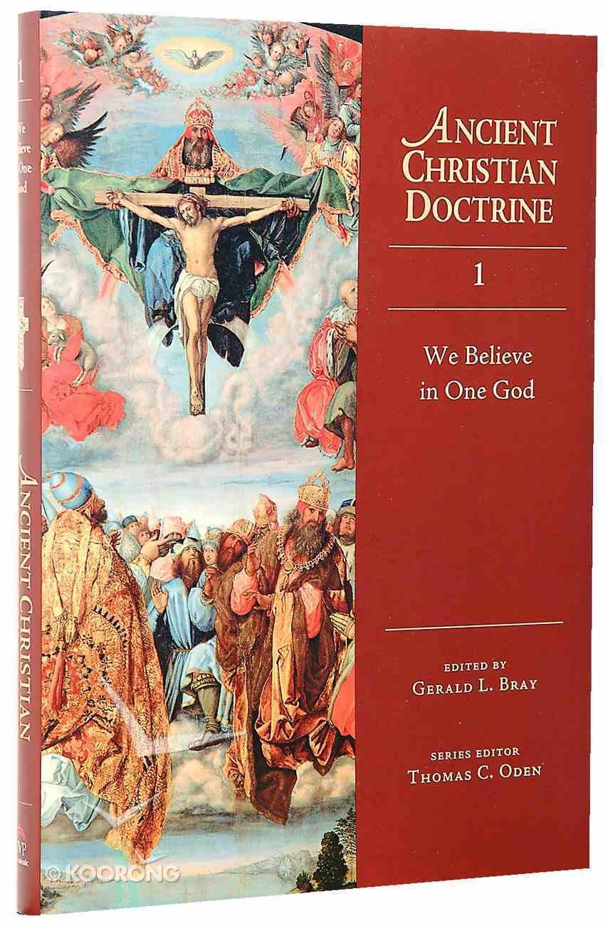 We Believe in One God (#01 in Ancient Christian Doctrine Series) Hardback