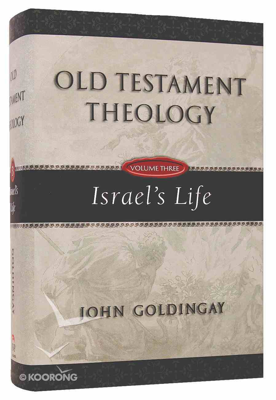 Israel's Life (#03 in Old Testament Theology Series) Hardback