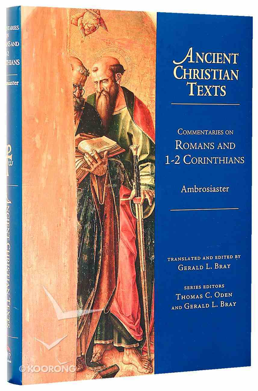 Commentaries on Romans and 1-2 Corinthians (Ancient Christian Texts Series) Hardback