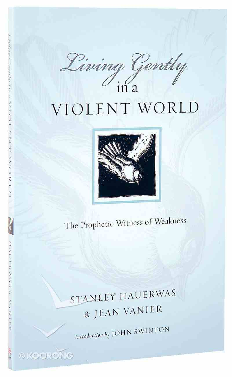 Living Gently in a Violent World (Resources For Reconciliation Series) Paperback