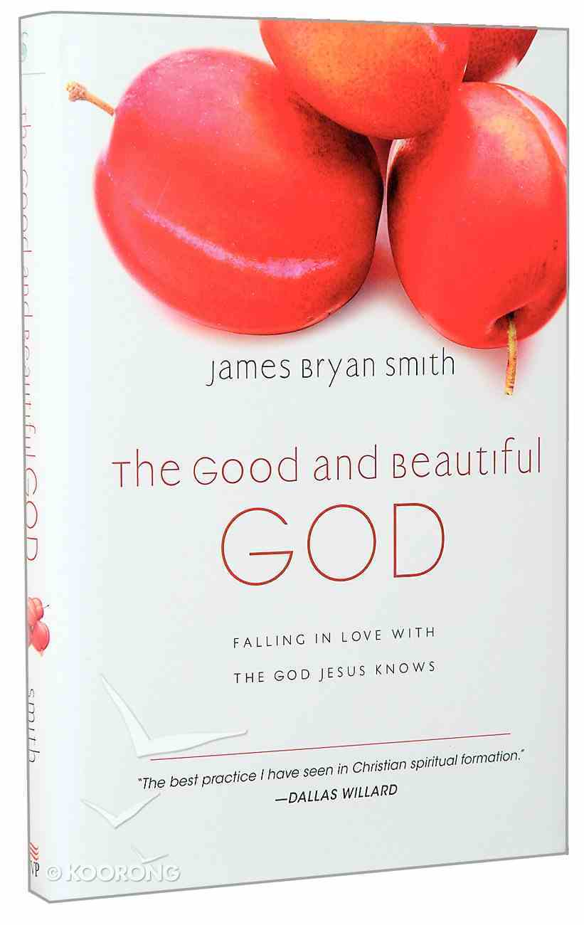 The Good and Beautiful God (#01 in The Apprentice Series) Hardback
