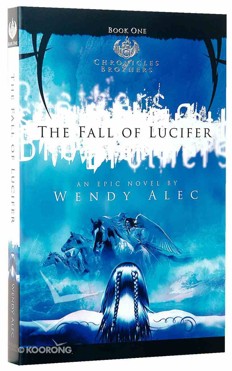 The Fall of Lucifer (#1 in Chronicles Of Brothers Series) Paperback