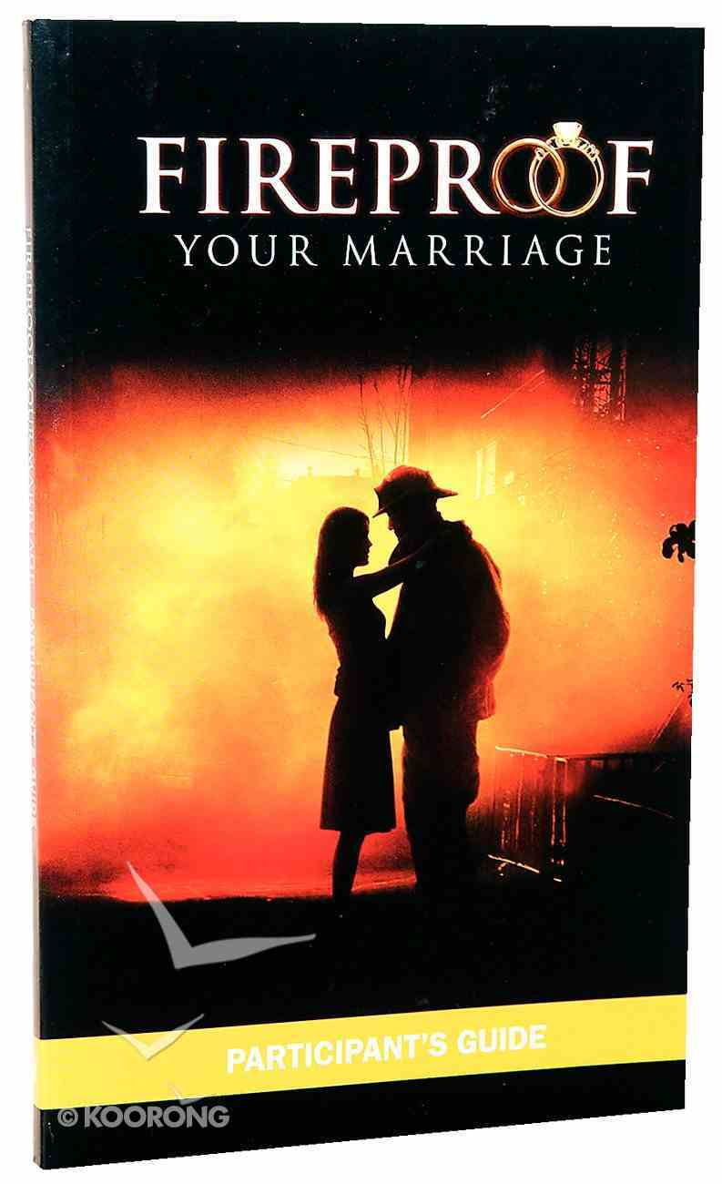 Fireproof Your Marriage: Participant's Guide Paperback