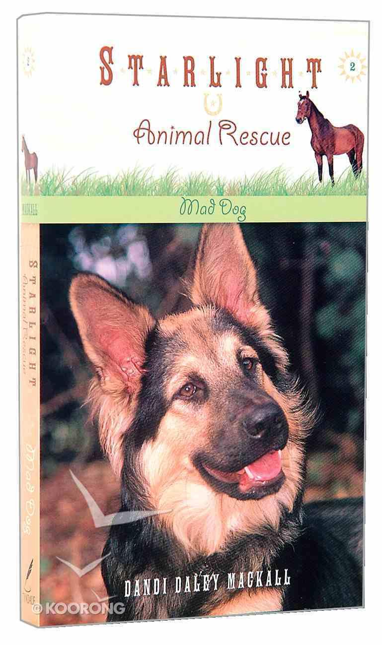 Mad Dog (#02 in Starlight Animal Rescue Series) Mass Market