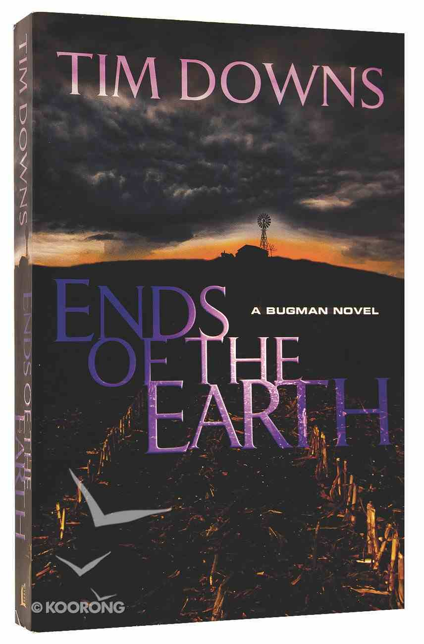 Ends of the Earth (Bugman Novel Series) Paperback