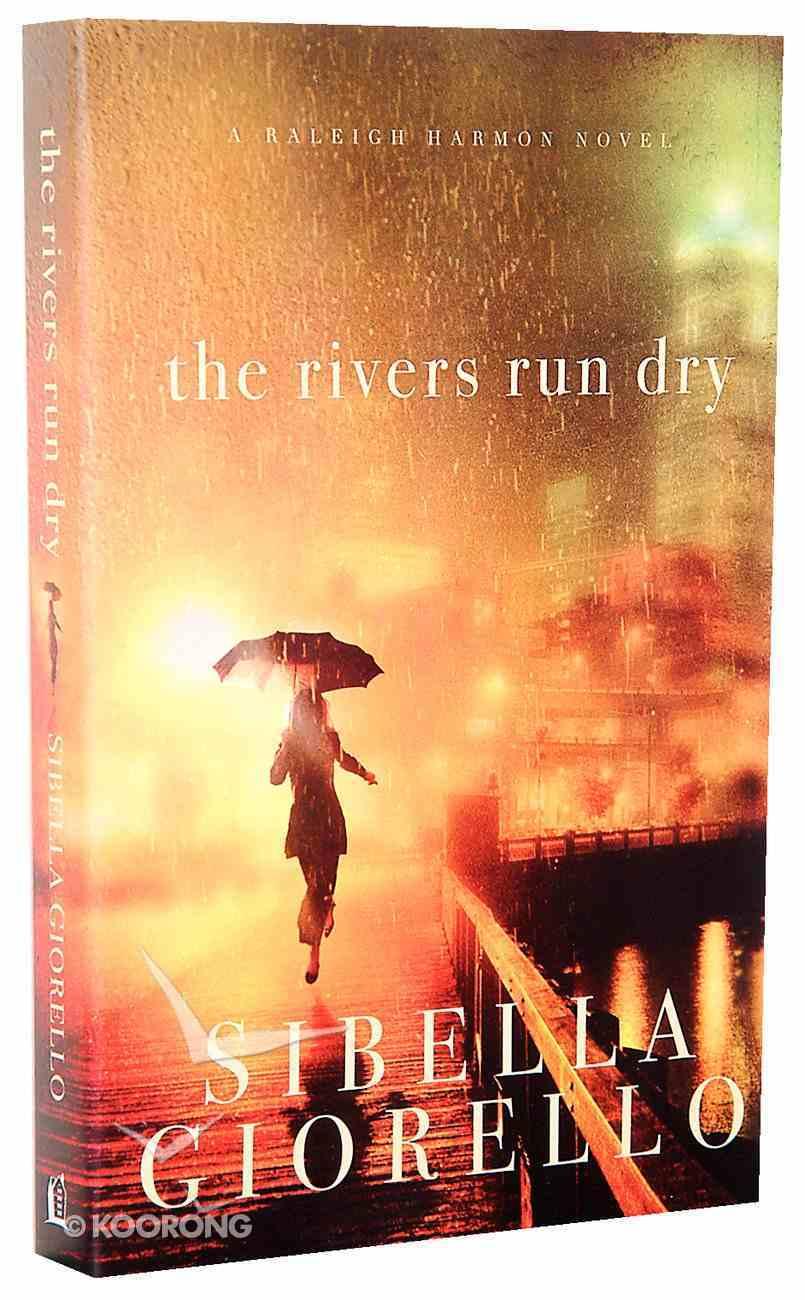 The Rivers Run Dry (Raleigh Harmon Novel Series) Paperback