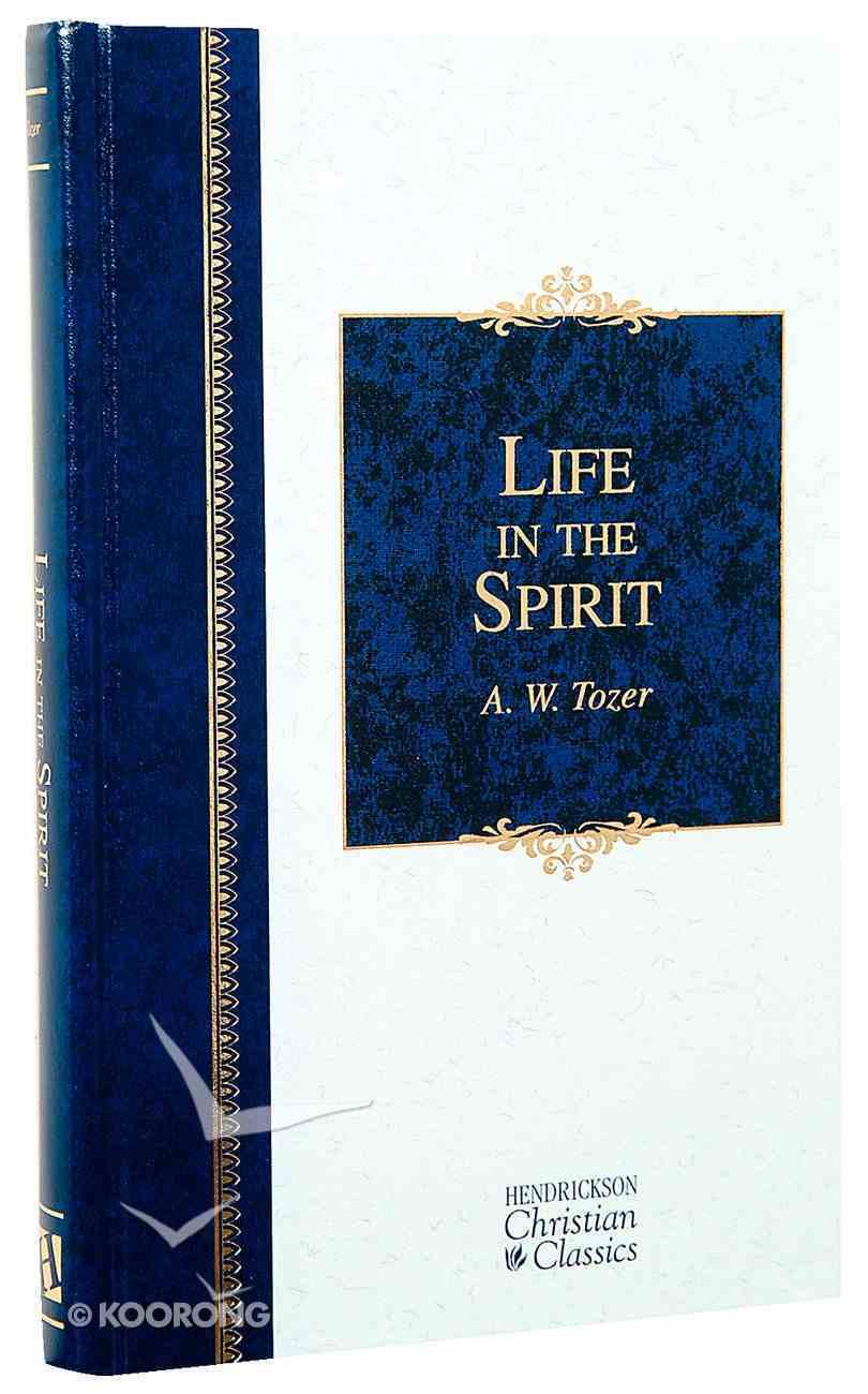 Life in the Spirit (Hendrickson Christian Classics Series) Hardback