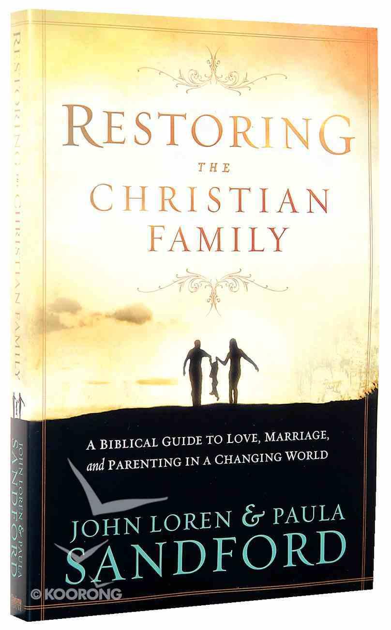 Restoring the Christian Family Paperback