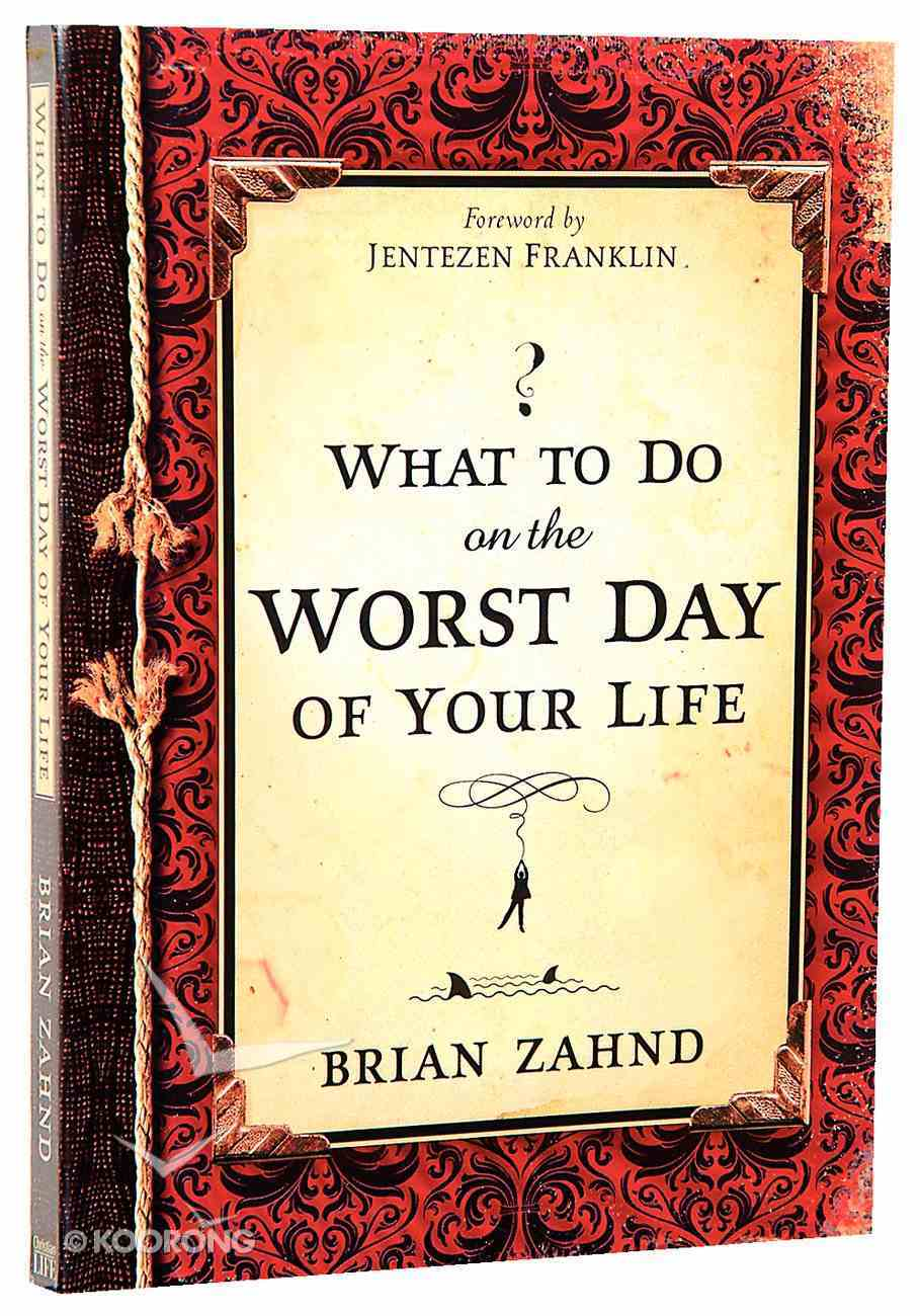 What to Do on the Worst Day of Your Life Paperback